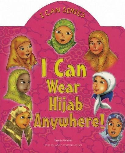 I Can Wear Hijab Anywhere! (I Can (Islamic Foundation))